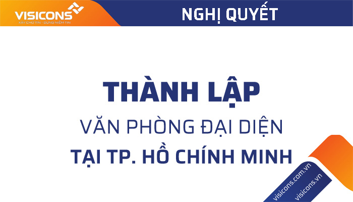 Nghị quyết của HĐQT thông qua phương án thành lập Văn phòng Đại diện của Công ty tại TPHồ Chí Minh