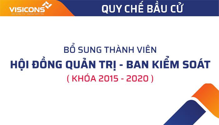 Quy chế Bầu cử Bổ sung Thành viên Hội đồng quản trị, Ban kiểm soát nhiệm kỳ 2015 - 2020