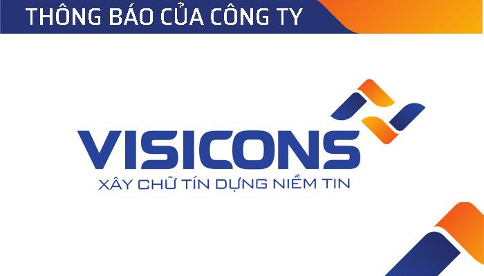 Thông báo đơn vị kiểm toán các BCTC năm 2020 của Công ty cổ phần Xây dựng và đầu tư Visicons