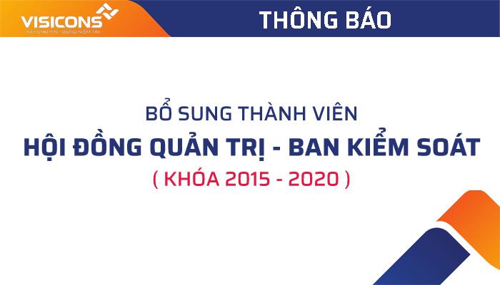 Thông báo bổ sung thành viên HĐQT, BKS nhiệm kỳ 2015 -2020